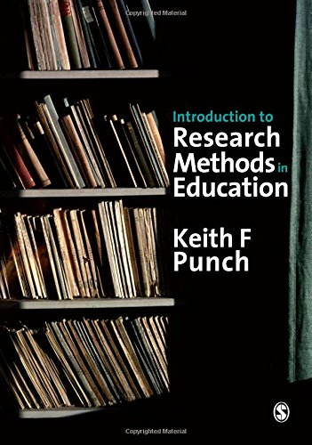Introduction to Research Methods in Education By Keith F. Punch