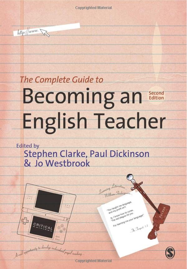 The Complete Guide to Becoming an English Teacher By Edited by Jo Westbrook