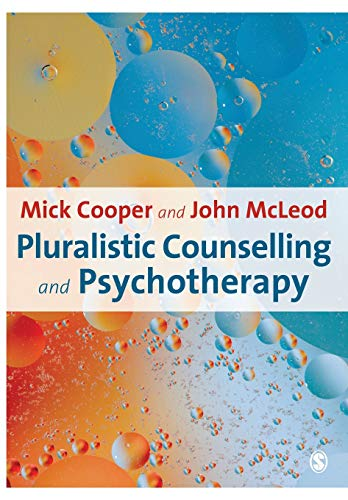 Pluralistic Counselling and Psychotherapy By Mick Cooper