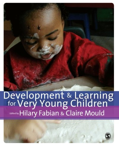 Development & Learning for Very Young Children By Hilary Fabian