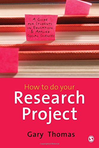 How to do Your Research Project: A Guide for Students in Education and Applied Social Sciences by Gary Thomas
