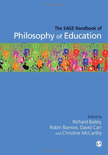 The SAGE Handbook of Philosophy of Education By Richard Bailey