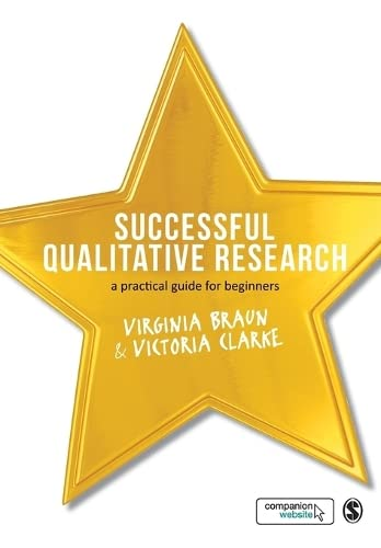 Successful Qualitative Research: A Practical Guide for Beginners By Dr. Victoria Clarke