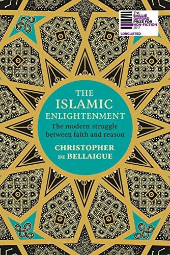 The Islamic Enlightenment By Christopher de Bellaigue