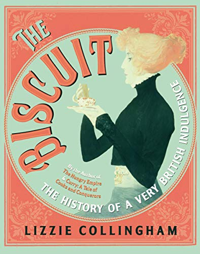 The Biscuit By Lizzie Collingham