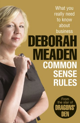Common Sense Rules: What You Really Need to Know About Business by Deborah Meaden