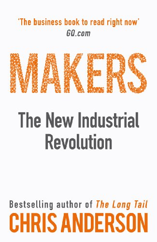 Makers: The New Industrial Revolution by Chris Anderson
