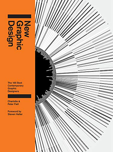 New Graphic Design: The 100 Best Contemporary Graphic Designers By Charlotte Fiell