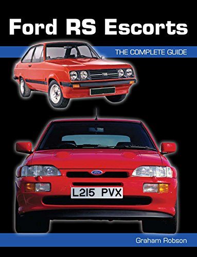 Ford Rs Escorts: the Complete Story By Graham Robson (University of Westminster, UK)