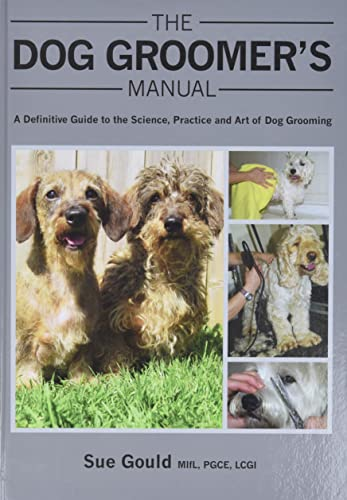The Dog Groomer's Manual By Sue Gould