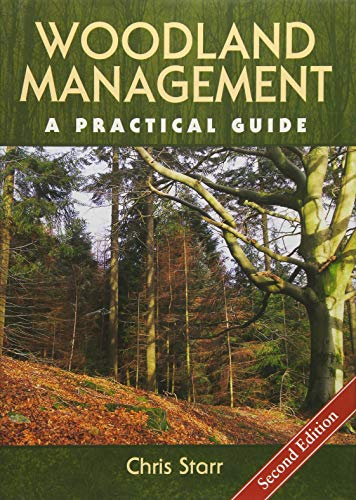 Woodland Management: A Practical Guide - Second Edition By Chris Starr