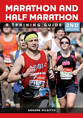 The Marathon and Half Marathon: A Training Guide By Graeme Hilditch