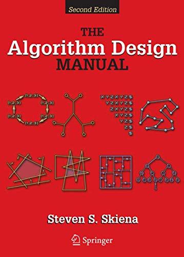The Algorithm Design Manual By Steve S. Skiena (State University of New York, Stony Brook, NY, USA)