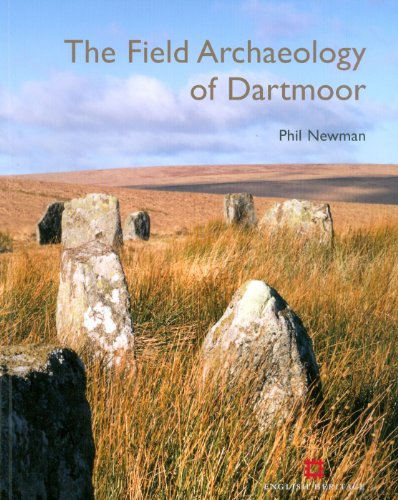 The Field Archaeology of Dartmoor By Phil Newman