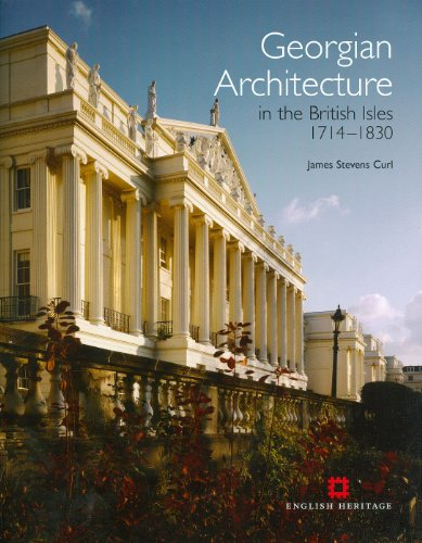 Georgian Architecture: The British Isles 1714-1830 By James Stevens Curl