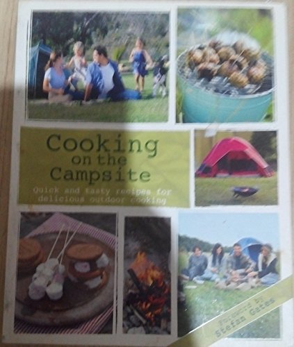 COOKING ON THE CAMPSITE - Quick and tasty receipes for delicious outdoor cooking By VARIOUS