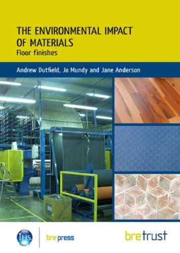 Environmental Impact of Materials: Floor Finishes By Andrew Dutfield
