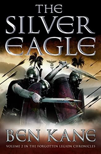 The Silver Eagle By Ben Kane