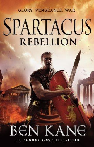 Spartacus: Rebellion: (Spartacus 2) by Ben Kane