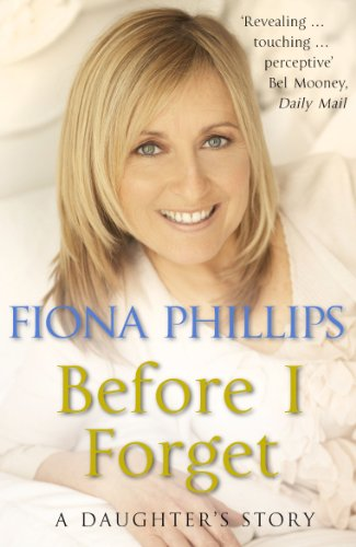 Before I Forget by Fiona Phillips