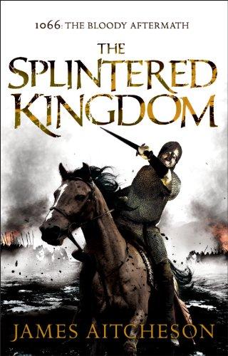 The Splintered Kingdom by James Aitcheson