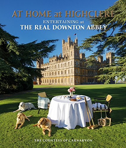 At Home at Highclere By Lady Carnarvon