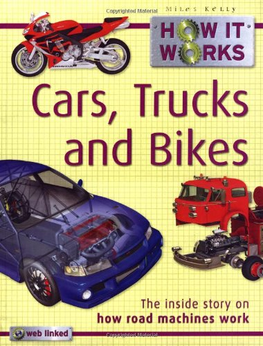 How it Works Cars, Trucks and Bikes By Steve Parker