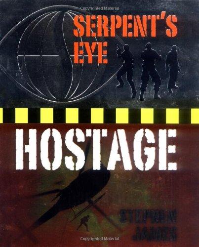Serpent's Eye Hostage By Stephen James