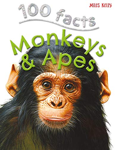 100 Facts Monkeys & Apes By Miles Kelly