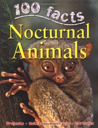 100 Facts Nocturnal Animals By Miles Kelly