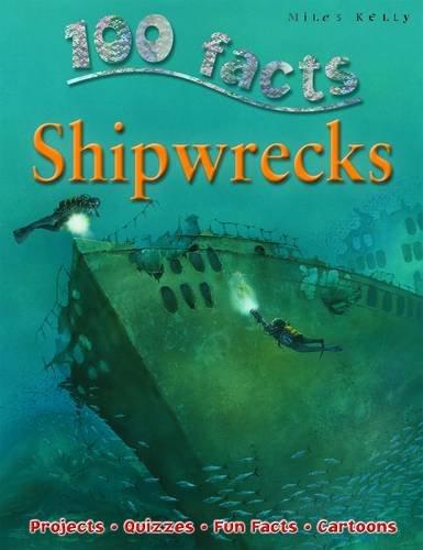 100 Facts - Shipwrecks By Fiona MacDonald