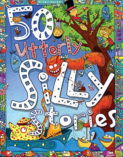 50 Utterly Silly Stories by Belinda Gallagher