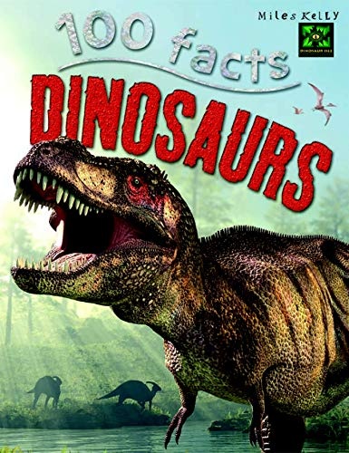 100 Facts Dinosaurs By Miles Kelly