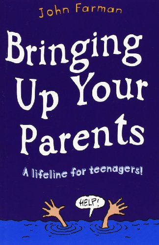 Bringing Up Your Parents By John Farman