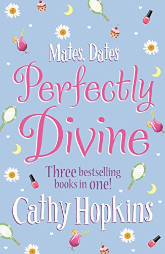 Mates, Dates Perfectly Divine By Cathy Hopkins