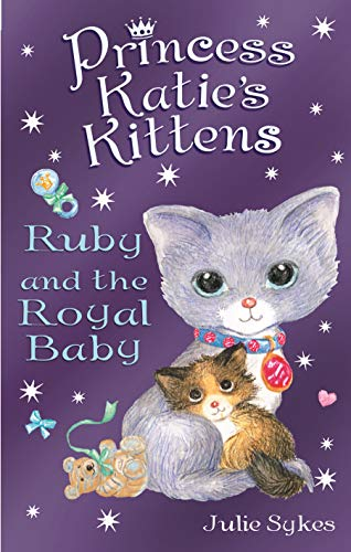 Ruby and the Royal Baby By Julie Sykes