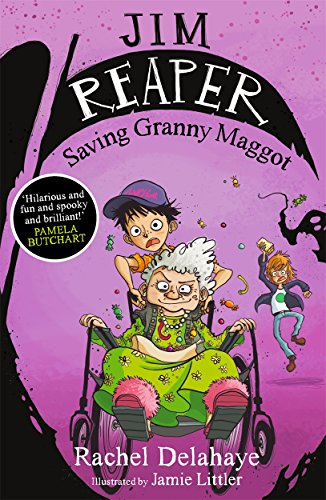 Jim Reaper: Saving Granny Maggot By Jamie Littler