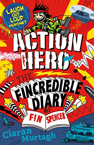 Action Hero: The Fincredible Diary of F in Spencer by Ciaran Murtagh