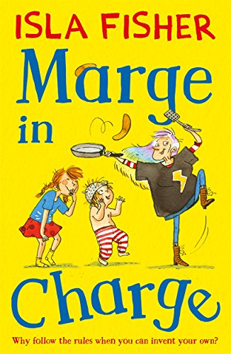 Marge in Charge: Book one in the fun family series by Isla Fisher by Illustrated by Eglantine Ceulemans