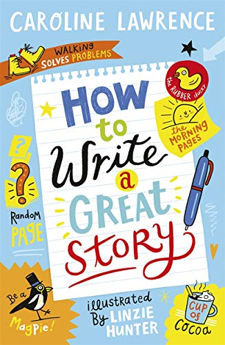 How To Write a Great Story von Caroline Lawrence