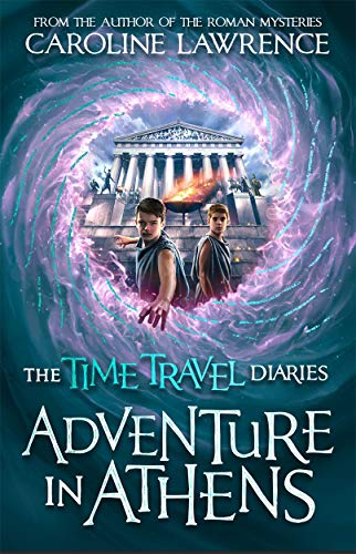 Time Travel Diaries: Adventure in Athens By Caroline Lawrence
