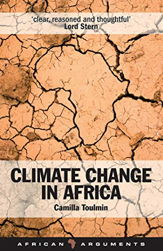Climate Change in Africa (African Arguments) By Camilla Toulmin