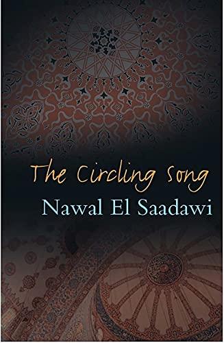 The Circling Song By Nawal El Saadawi