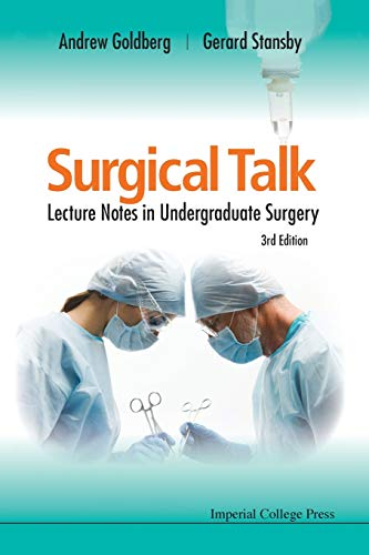 Surgical Talk: Lecture Notes In Undergraduate Surgery (3rd Edition) By Andrew Goldberg