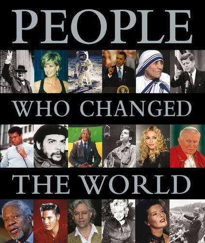 People Who Changed the World By Anon