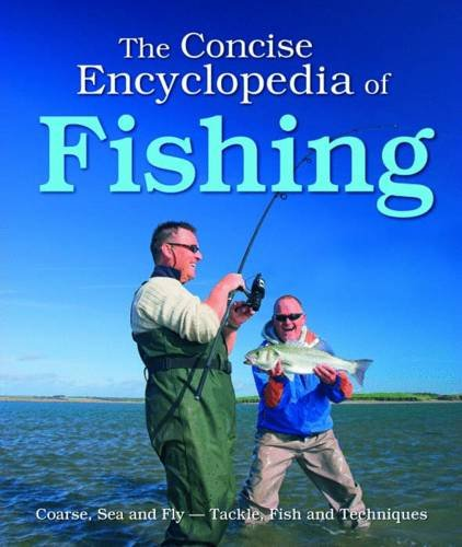 The Concise Encyclopedia of Fishing by