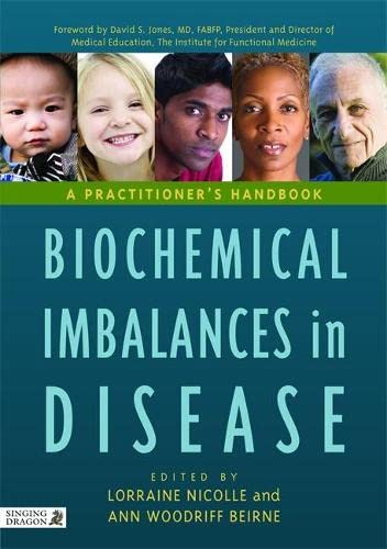 Biochemical Imbalances in Disease: A Practitioner's Handbook By Edited by Lorraine Nicolle