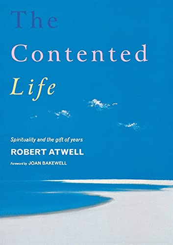 The Contented Life By Robert Atwell