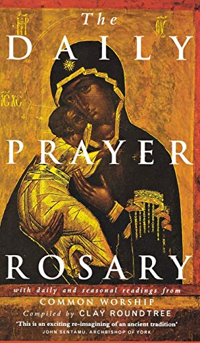 The Daily Prayer Rosary By Clay Roundtree