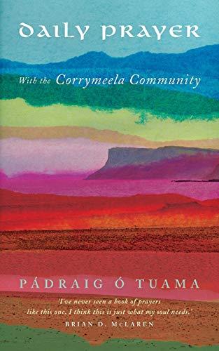 Daily Prayer with the Corrymeela Community By Padraig O Tuama